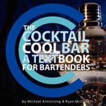 The Cocktail Cool Bar : A Textbook for Bartenders - Ryan J. McClure