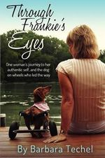 Through Frankie's Eyes : The Must-have Guide to Overcoming Extreme Weather,... - Barbara Techel