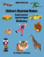Children's Illustrated Modern English-Spanish/Spanish-English Dictionary - Yoselem G. Divincenzo
