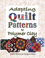 Adapting Quilt Patterns to Polymer Clay - Judith Skinner