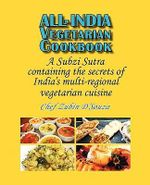 All-India Vegetarian Cookbook : A Subzi Sutra Containing the Secrets of India's Vegetarian Cuisine - Zubin D'Souza