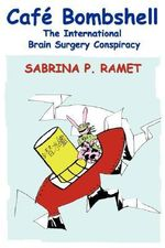 Cafe Bombshell : The International Brain Surgery Conspiracy - Christine M Hassenstab