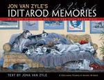 Jon Van Zyle's Iditarod Memories : 30 Years of Poster Art from the Last Great Race - Jon Van Zyle