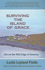Surviving the Island of Grace : Life on the Wild Edge of America - Dr Leslie Leyland Fields