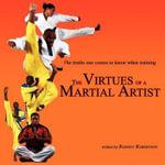 Virtues of a Martial Artist - Rodney Robertson