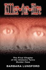 Killer for Hire - The Final Chapter of the Alabama Twins Murder Case - Barbara Lunsford
