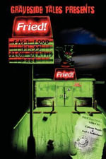 Fried! Fast Food, Slow Deaths - Colleen Morris