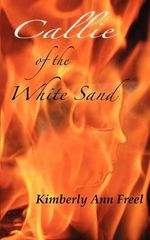 Callie of the White Sand - Kimberly Ann Freel