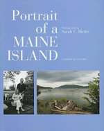 Portrait of a Maine Island : A Visually Layered Place - Sarah C. Butler