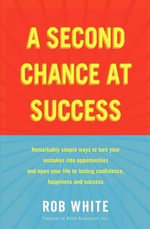 A Second Chance at Success - Dr. Rob White
