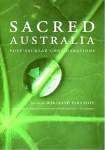 Sacred Australia : Post-Secular Considerations