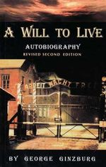 A Will to Live - George Ginzburg