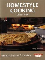Homestyle Cooking : Gluten Free : Breads, Buns and Pancakes - Ruby M. Brown