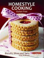 Homestyle Cooking : Biscuits, Slices and Tarts - Ruby M. Brown