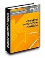 Engaging Recruiters in Australia : Start Smart - Jill Noble
