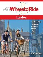 Where to Ride London :  Best Biking in City and Suburbs - Nick Woodford