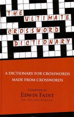 The Ultimate Crossword Dictionary - Australian Author : 3rd Edition  - Edwin Faint