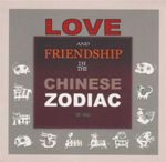 Love and Friendship in the Chinese Zodiac - Di Wu