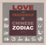 Love and Friendship in the Chinese Zodiac - Di Wu