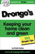 Keeping Your Home Clean and Green : 100 Simple Tips for Keeping Your Home Clean and Green - Phyllis Stylianou