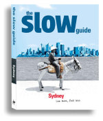 The Slow Guide Sydney : Sydney - H. Hawkes