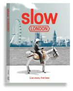 Slow London : Live more, fret less - Robin Barton