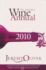 The Australian Wine Annual 2010 - Jeremy Oliver