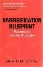 Diversification Blueprint : Managing in a Diversified Organisation - Graham Kenny