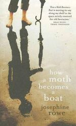 How a Moth Becomes a Boat - Josephine Rowe