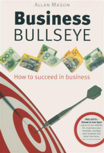 Business Bullseye : How to Succeed in Business - Allan Mason