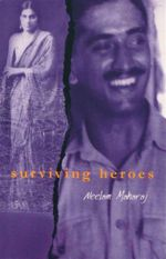 Surviving Heroes - Neelam Maharaj