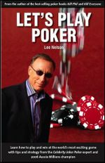 Let's Play Poker :  The High Stakes and Low Life of a Poker Professio... - Lee Nelson