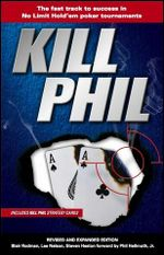 Kill Phil : The Fast Track to Success in No-Limit Hold'em Poker Tournaments - Lee Nelson