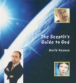The Sceptics Guide to God - David Heenan