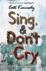 Sing and Don't Cry : A Mexican Journal - Cate Kennedy