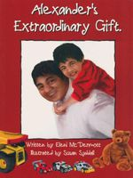 Alexander's Extraordinary Gift - Eleni Mcdermott