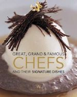 Great, Grand And Famous Chefs And Their Signature Dishes - Fritz Gubler