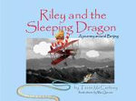 Riley and the Sleeping Dragon : A Journey Around Beijing - Tania McCartney