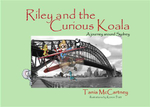 Riley and the Curious Koala : A Journey Around Sydney - Tania McCartney