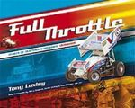 Full Throttle : Images of Australian Speedway 1970-2009 - Tony Loxley