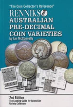 Renniks Australian Pre-decimal Coin Varieties : 2nd Edition