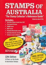 Stamps of Australia  : The Stamp Collector's Reference Guide - 12th Edition