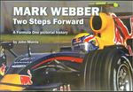 Mark Webber : Two Steps Forward : A Formula One Pictorial History - John Morris