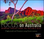 Focus on Australia  :  Winning Photos from the Nation's Best - Ken Duncan