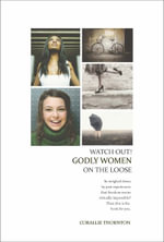 Watch Out! Godly Women on the Loose - Corallie Thornton
