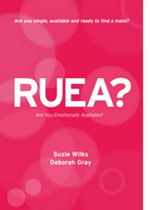 RUEA? : Are You Emotionally Available? - Suzie Wilks
