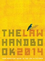 The Law Handbook 2014 : Your Guide to the Law in Victoria