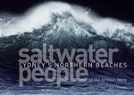 Saltwater People of the Broken Bays : Sydney's Northern Beaches - John Ogden