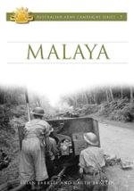 Malaya : Australian Army Campaigns Series: Book 5 - Brian Farrell