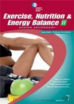 Science Through Sport Exercise, Nutrition and Energy Balance II - Senior Secondary Year 11& 12 : Senior Secondary - Angela Hehir